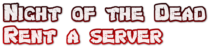 Rent a Night of the Dead dedicated server (Comparison)